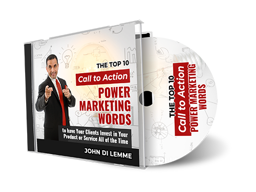 The Top 10 Call to Action Power Marketing Words to have Your Clients Invest in Your Product or Service All of the Time