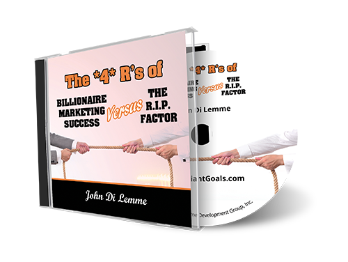 The *4* Rs of Billionaire Marketing Success Versus the R.I.P. Factor