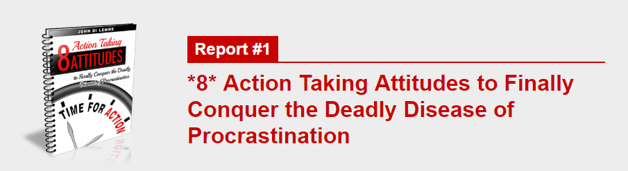 *8* Action Taking Attitudes to Finally Conquer the Deadly Disease of Procrastination